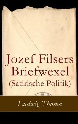 Jozef Filsers Briefwexel (Satirische Politik)