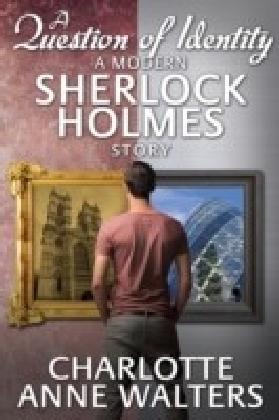 Question of Identity - A Modern Sherlock Holmes Story
