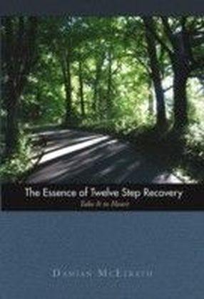 Essence of Twelve Step Recovery