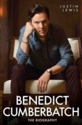 Benedict Cumberbatch - The Biography