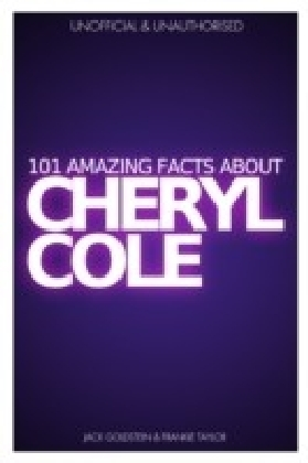 101 Amazing Facts about Cheryl Cole