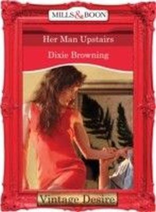 Her Man Upstairs (Mills & Boon Desire) (Divas Who Dish - Book 2)