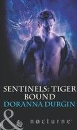 Sentinels: Tiger Bound (Mills & Boon Intrigue) (Sentinels - Book 4)