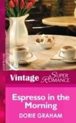 Espresso in the Morning (Mills & Boon Vintage Superromance)