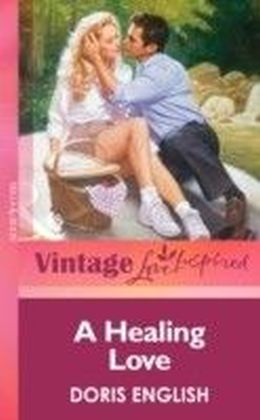 Healing Love (Mills & boon Vintage Love Inspired)