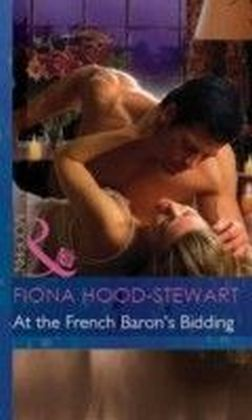 At the French Baron's Bidding (Mills & Boon Modern) (Foreign Affairs - Book 15)
