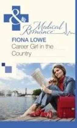 Career Girl in the Country (Mills & Boon Medical)