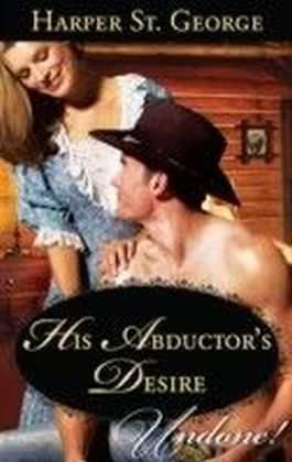 His Abductor's Desire (Mills & Boon Historical Undone)