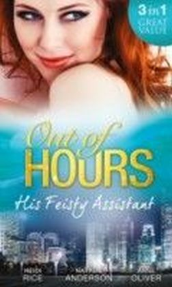 Out of Hours...His Feisty Assistant (Mills & Boon M&B)