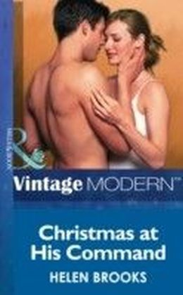 Christmas at his Command (Mills & Boon Modern) (Christmas - Book 28)