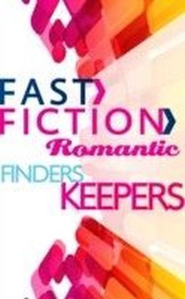 Finders Keepers (Fast Fiction Romantic)