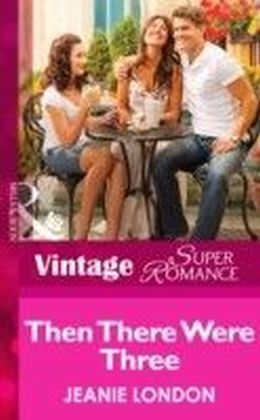 Then There Were Three (Mills & Boon Vintage Superromance) (Count on a Cop - Book 48)