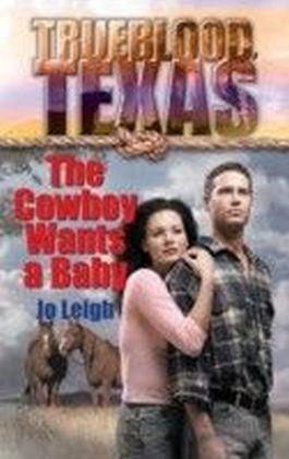 Cowboy Wants a Baby (Mills & Boon M&B) (The Trueblood Dynasty - Book 1)