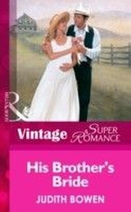 His Brother's Bride (Mills & Boon Vintage Superromance)