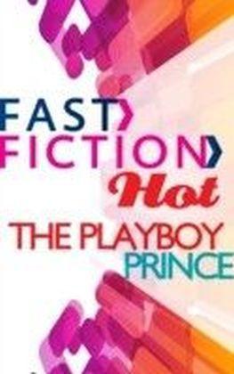 Playboy Prince (Fast Fiction Hot)