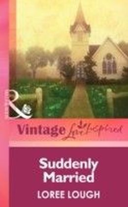 Suddenly Married (Mills & boon Vintage Love Inspired)