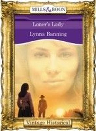Loner's Lady (Mills & Boon Historical)