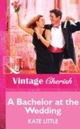 Bachelor at the Wedding (Mills & Boon Vintage Cherish)