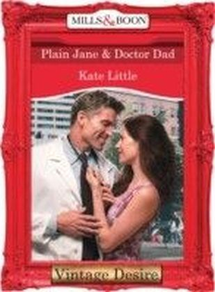 Plain Jane & Doctor Dad (Mills & Boon Desire) (Dynasties: The Connellys - Book 5)