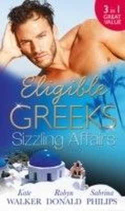 Eligible Greeks: Sizzling Affairs (Mills & Boon M&B)