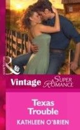 Texas Trouble (Mills & Boon Vintage Superromance) (Home on the Ranch - Book 42)