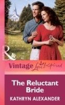 Reluctant Bride (Mills & boon Vintage Love Inspired)