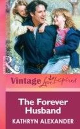 Forever Husband (Mills & boon Vintage Love Inspired)