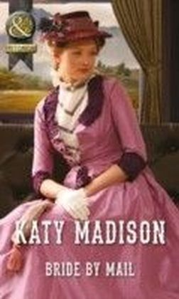 Bride by Mail (Mills & Boon Historical) (Wild West Weddings - Book 1)