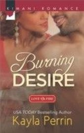 Burning Desire (Mills & Boon Kimani) (Love on Fire - Book 1)