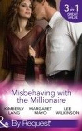 Misbehaving with the Millionaire (Mills & Boon By Request) (Kept for His Pleasure - Book 9)
