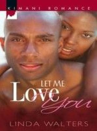 Let Me Love You (Mills & Boon Kimani)