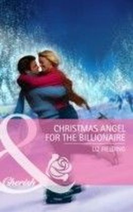 Christmas Angel for the Billionaire (Mills & Boon Cherish)