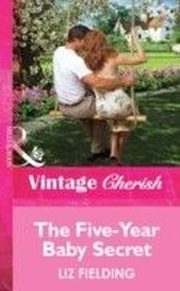 Five-Year Baby Secret (Mills & Boon Cherish)