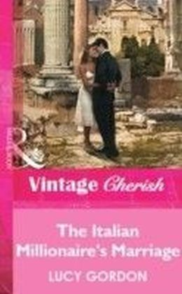 Italian Millionaire's Marriage (Mills & Boon Vintage Cherish)