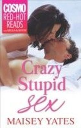 Crazy, Stupid Sex (Mills & Boon Cosmo Red-Hot Reads)