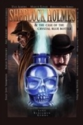 Sherlock Holmes and The Case of The Crystal Blue Bottle