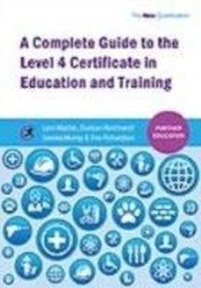 Complete Guide to the Level 4 Certificate in Education and Training