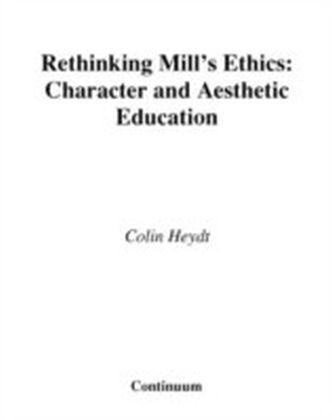 Rethinking Mill's Ethics
