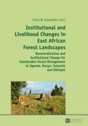 Institutional and Livelihood Changes in East African Forest Landscapes