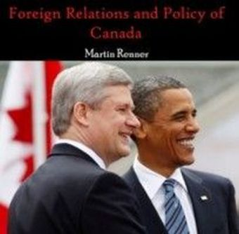Foreign Relations and Policy of Canada
