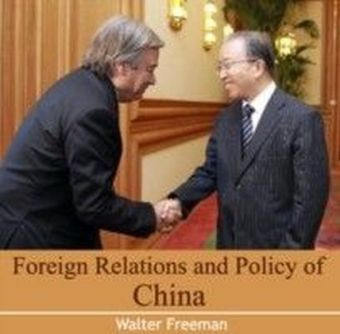 Foreign Relations and Policy of China