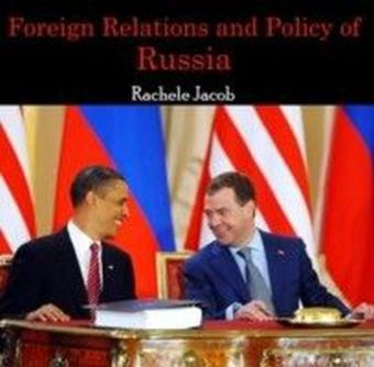 Foreign Relations and Policy of Russia