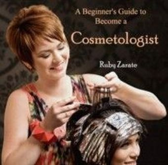 A Beginner's Guide to Become a Cosmetologist