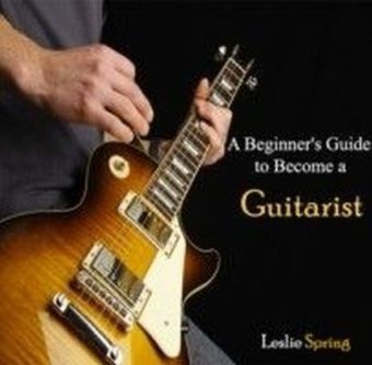 A Beginner's Guide to Become a Guitarist