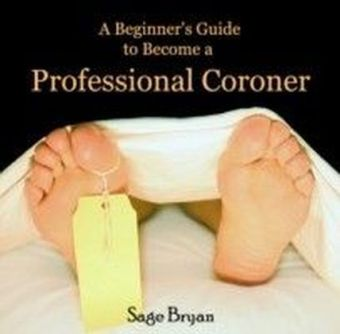 A Beginner's Guide to Become a Professional Coroner