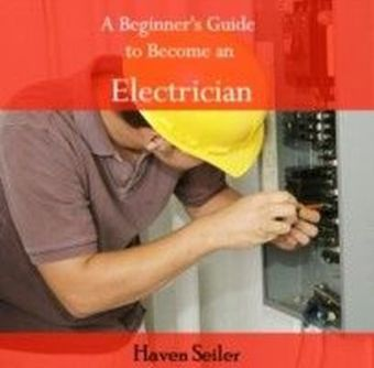 A Beginner's Guide to Become an Electrician