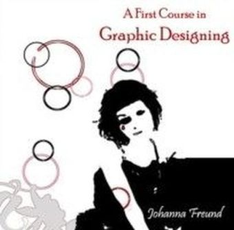 A First Course in Graphic Designing