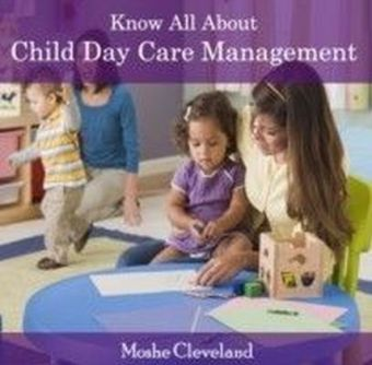 Know All About Child Day Care Management