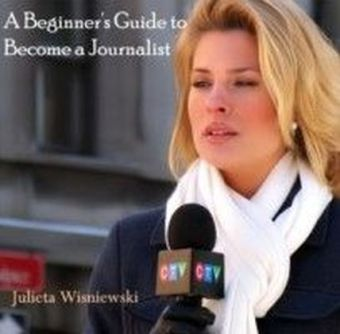 A Beginner's Guide to Become a Journalist