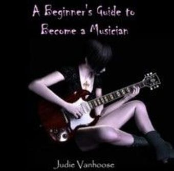 A Beginner's Guide to Become a Musician